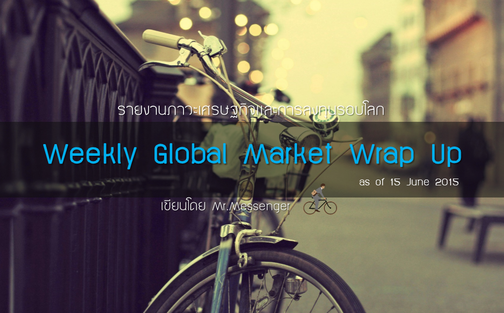 Weekly Global Market Wrap Up (as of 15 June 2015)